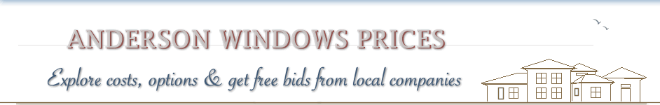 Anderson Windows Prices | Discover Anderson Window Costs & Pricing